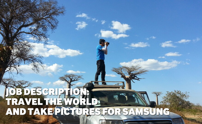 Job description: Travel the World and Take Pictures for Samsung