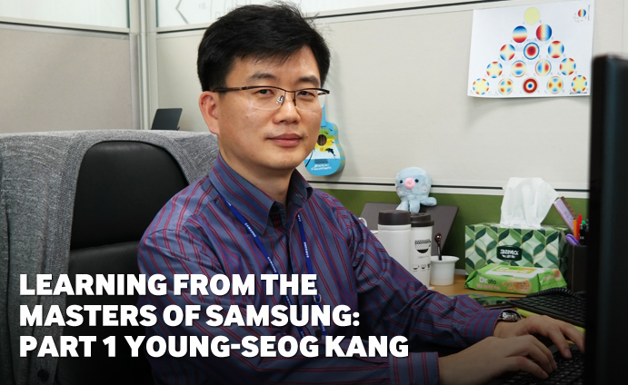 Learning from the Masters of Samsung: Part 1 Young-Seog Kang