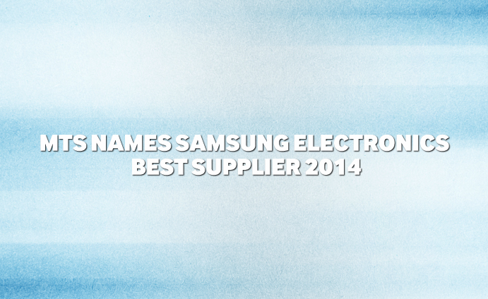MTS Names Samsung Electronics Best Supplier 2014