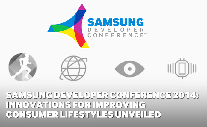 Samsung Developer Conference 2014: Innovations for Improving Consumer Lifestyles Unveiled
