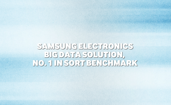 Samsung Electronics Big Data Solution, No. 1 in Sort Benchmark