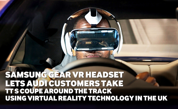 Samsung-Gear-VR-headset-lets-Audi-customers-take TTS COUPE AROUND THE TRACK USING VIRTUAL REALITY TECHNOLOGY IN THE UK