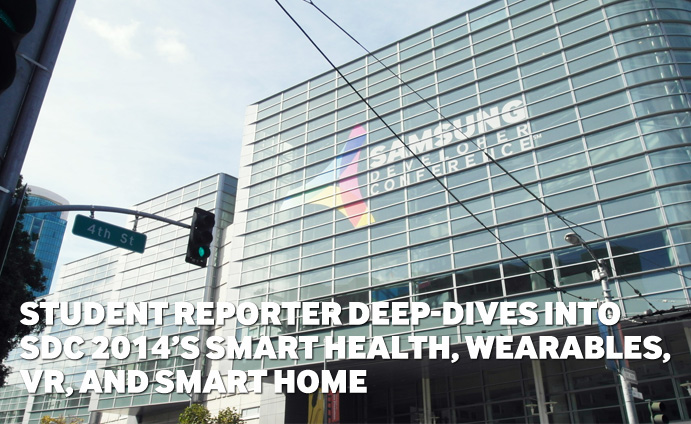 Student Reporter Deep-Dives into SDC 2014's Smart Health, Wearables, VR, and Smart Home