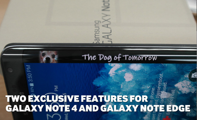 Two exclusive features for Galaxy Note 4 and Galaxy Note Edge