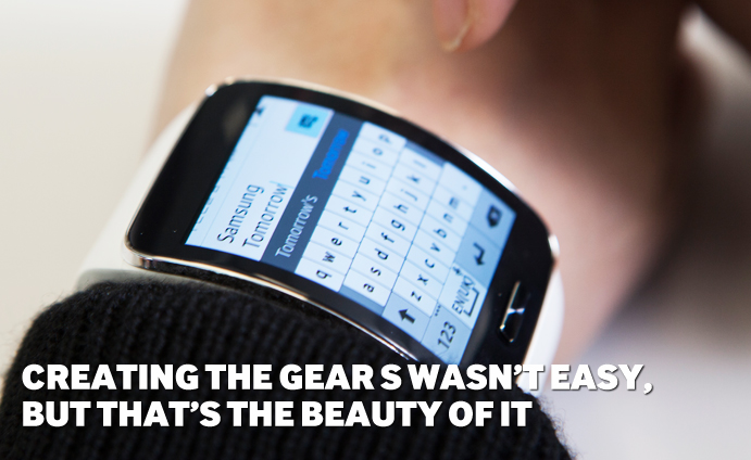 Creating the Gear S wasn't easy, but that's the beauty of it