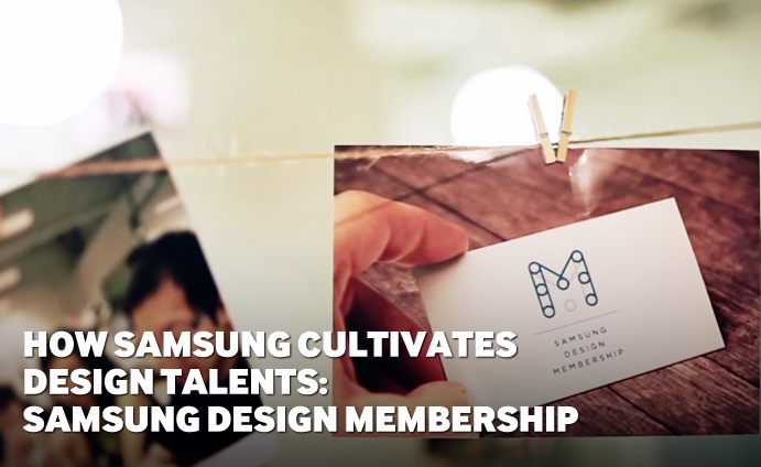 How Samsung cultivates Design Talents: Samsung Design Membership