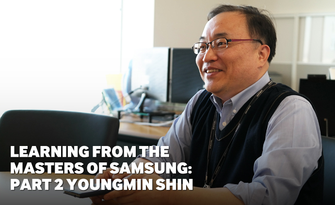 Learning from the Masters of Samsung, Part 2: Youngmin Shin
