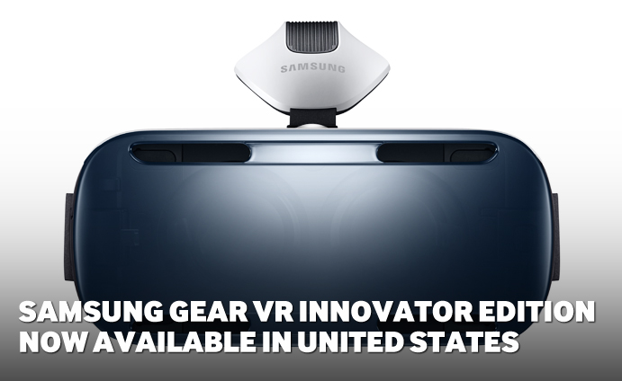 Samsung Gear VR Innovator Edition Now Available in United States