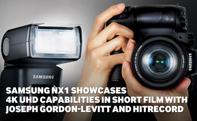 Samsung NX1 Showcases 4K UHD Capabilities in Short Film with Joseph Gordon-Levitt and hitRECord